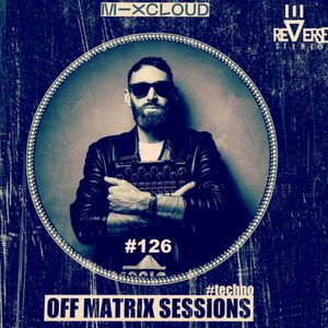Reverse Stereo presents OFF MATRIX SESSIONS #126 [Observing without evaluating]
