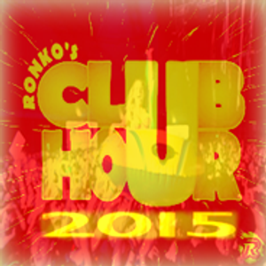Ronko's Club Hour 2015! August