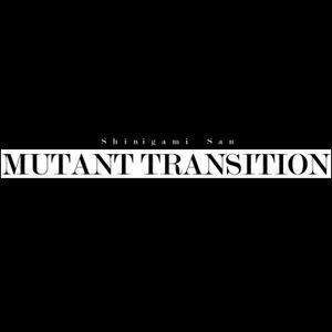 Mutant Transition