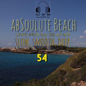 AbSoulute Beach 54 - A DJ LIVE SET - slow smooth deep