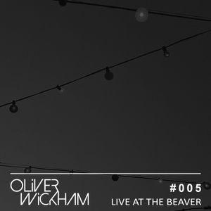 005 | LIVE @ The Beaver