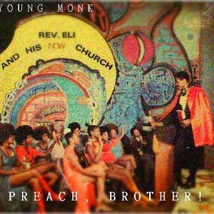 Young Munk - Preach, Brother!