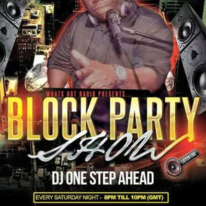 DJ ONE STEP'S BLOCK PARTY SHOW ON WHATS HOT RADIO SATURDAY JUNE 27TH 2015 8PM TIL 10PM
