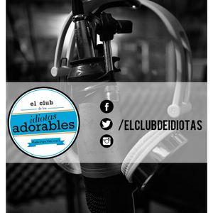 El Club de los Idiotas Adorables - Programa 59 - 2016
