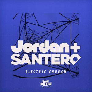 Jordan & Santero - Electric Church Mix - July 2011