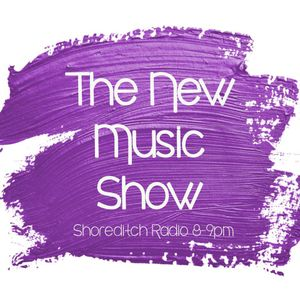 The New Music Show Episode 11 -Shoreditch Radio - 1st Broadcast 8th July 2016