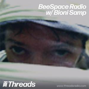 BeeSpace Radio w/ Bioni Samp - 26-Nov-19