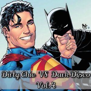 Dirty Chic VS Dark Disco Vol.4