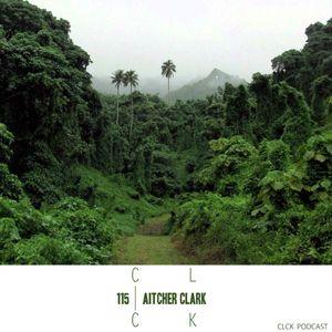CLCK Podcast 115 - Aitcher Clark