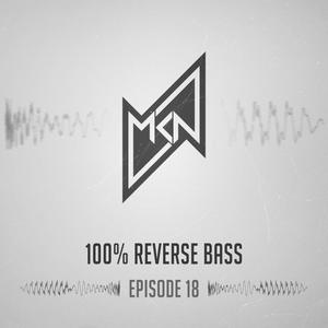 MKN | 100% Reverse Bass | Episode 18 (Francesco Zeta Guestmix)