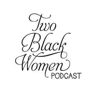 Ep 161 - Two Black Women Mix Tape 2015