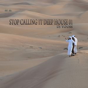 STOP CALLING IT DEEP HOUSE 01