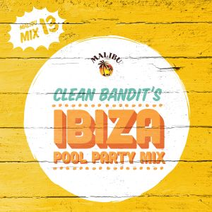 Play 13: Clean Bandit's Ibiza Pool Party Mix