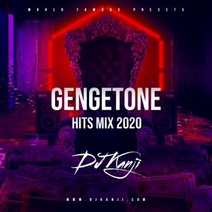 Gengetone Hits Mix 2020 by DJ Kanji