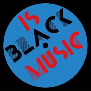 Is Black Music - 14th September 2016