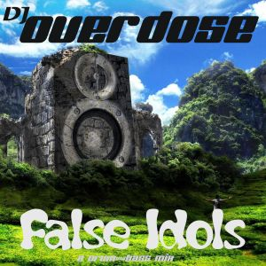DJ Overdose - False Idols