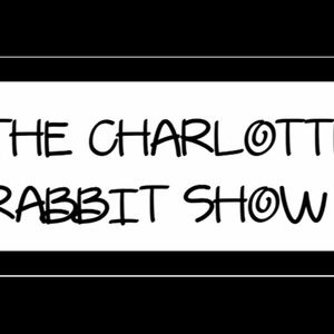 The Charlotte Rabbit Show - Episode 059