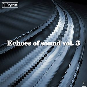 Dj. Crystino - Echoes of sound vol. 3