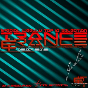 Trance&Trance Weekly Top 10 Julio 2012 Vol. 1 (Semana 1)
