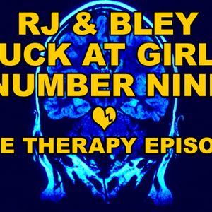 The Therapy Episode: RJ & Bley Suck At Girls ep 9