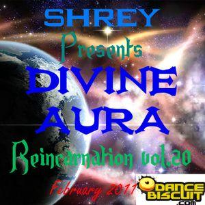 Shrey Pres. Divine Aura - Reincarnation Vol.20