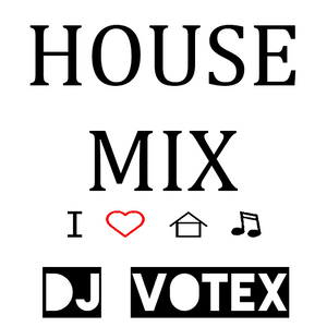 House Mix 2012 by DJ Votex