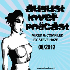 Steve Haze - August Lover Podcast (08/2012)