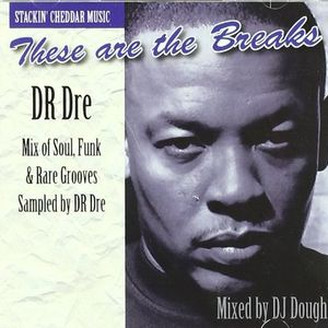 DJ Dough These Are The Breaks - Dr Dre