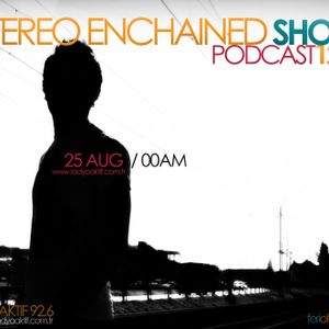 Feri - Stereo Enchained Show @Radyoaktif/PODCAST-122/25Aug