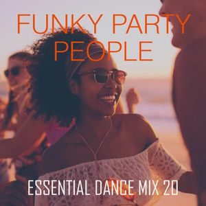 Funky Party People - Essential Dance Mix 20