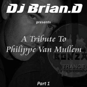DJ Brian.D - A Tribute To Philippe Van Mullem (Part 1)