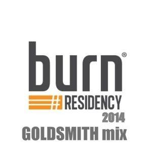 burn Residency 2014 - Burn Residency Goldsmith mix - Goldsmith