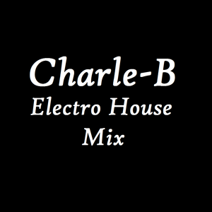 Electro House Mix #5 - by Charle-B
