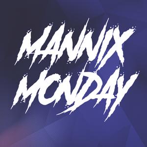 Mannix Monday Ep. 5