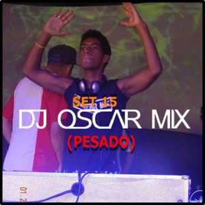 Set 15 Dj Oscar Mix (pesado)