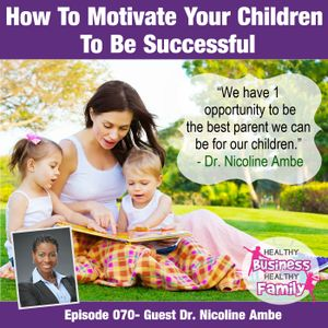 How To Motivate Your Children To Be Successful