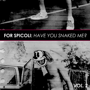 For Spicoli: Have You Snaked Me?