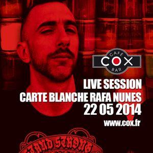 COX Live session Carte Blanche @ RAFA NUNES 22 05 2014
