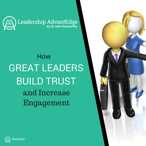 LA 018: How Great Leaders Build Trust and Increase Engagement