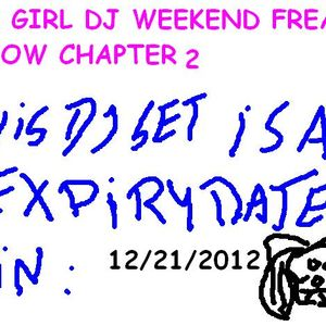 ZD GIRL DJ THE WEEKEND FREAK SHOW CHAPTER 2