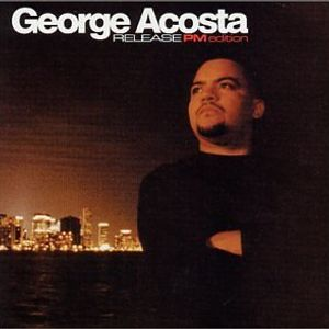 George Acosta Release PM EDITION
