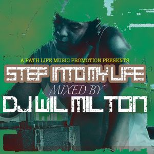 Step Into My World-Mixed By DJ Wil Milton