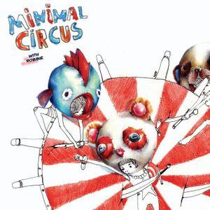 Minimal Circus with Robbie_ @ balotanet.com [02.19]