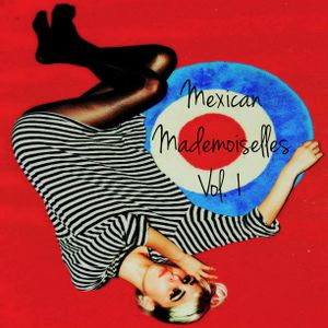 MEXICAN MADEMOISELLES VOL. 1
