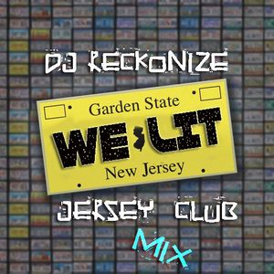 #JERSEY WE STAY LIT DJ RECKONIZE