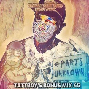 tattboy's Bonus Mix 45 - 2nd July 2021 -Grea$y Money 2 - Super Long Club Mix..!!!