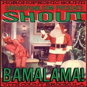 SHOUT BAMALAMA! #5 SHOUT BAMALAMA! MERRY FREAKIN' X-MESS SPECIAL!!
