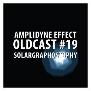 Oldcast #19 - Solargraphostophy (04.07.2011)