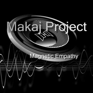 Makaj Project - Magnetic Empathy (17.09.2017)