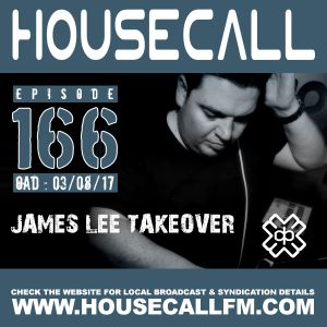 Housecall EP#166 (03/08/17) - James Lee Takeover